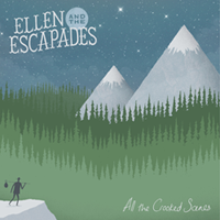 Ellen And The Escapades &#8211; All The Crooked Scenes