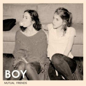 BOY – Mutual Friends