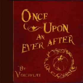 VoicePlay – Once Upon An Ever After