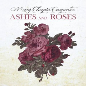 Mary Chapin Carpenter – Ashes and Roses