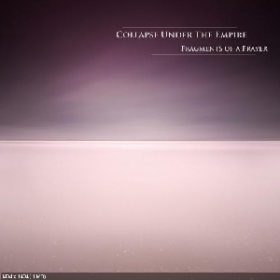 Collapse Under The Empire – Fragments of a Prayer