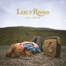 Lucy Rose – Like I Used To