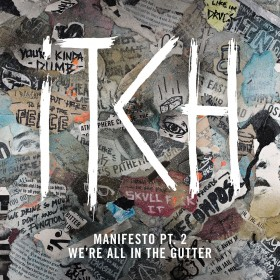 Itch – Manifesto Pt 2: We're All In The Gutter