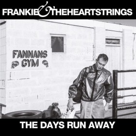 Frankie and the Heartstrings – The Days Run Away