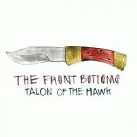 The Front Bottoms – Talon Of The Hawk