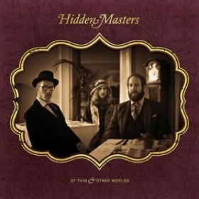 Hidden Masters – Of This & Other Worlds