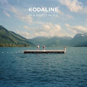 Kodaline – In A Perfect World