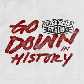Four-Year-Strong-Go-Down-In-History-cover