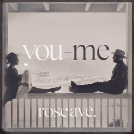 You + Me Rose Ave